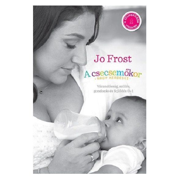 Jo Frost - A csecsemőkor nagy kérdései